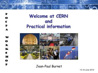 Welcome at CERN and Practical information