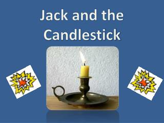 Jack and the Candlestick