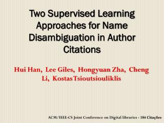 Two Supervised Learning Approaches for Name  Disambiguation  in Author Citations