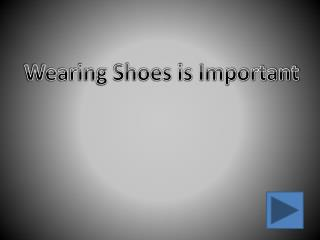 Wearing Shoes is Important