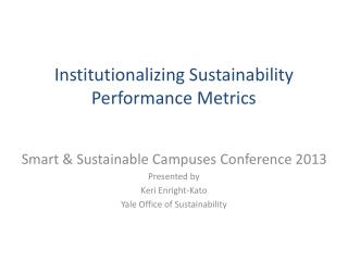 Institutionalizing Sustainability Performance Metrics