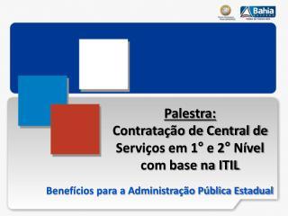 Benefícios para a Administração Pública Estadual