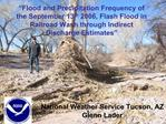 Flood and Precipitation Frequency of the September 13th 2006, Flash Flood in Railroad Wash through Indirect Discharge E