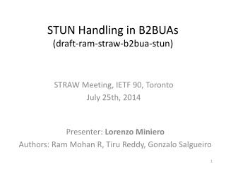 STUN Handling  in  B2BUAs ( draft-ram-straw -b2bua- stun)
