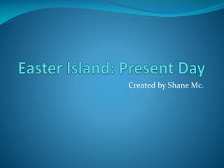 Easter Island: Present Day