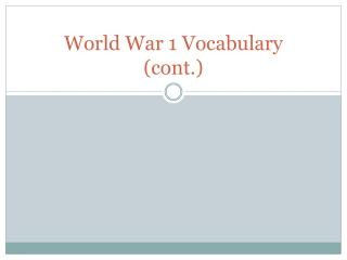 World War 1 Vocabulary  (cont.)