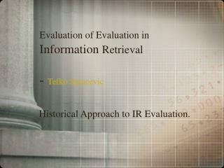 Evaluation of Evaluation in Information Retrieval  - Tefko Saracevic