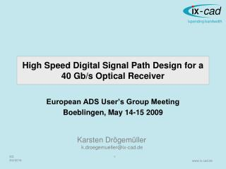 High Speed Digital Signal Path Design for a 40  Gb /s Optical Receiver