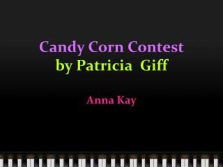 Candy Corn Contest by Patricia   Giff Anna Kay