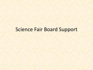 Science Fair Board Support