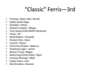 """Classic"" Ferris—3rd"