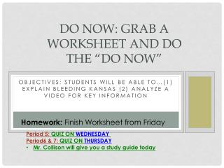 "Do Now: Grab a worksheet and do the ""Do Now"""