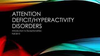 Attention deficit/hyperactivity disorders