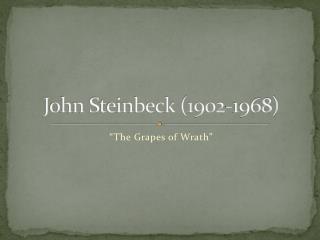 John Steinbeck (1902-1968)