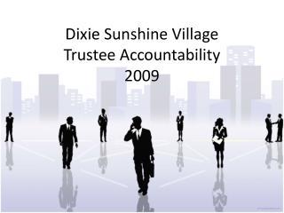 Dixie Sunshine Village Trustee Accountability 2009