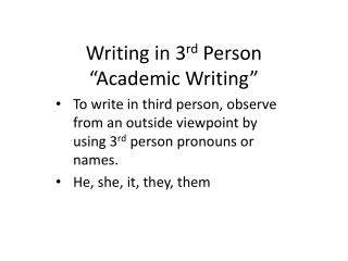 "Writing in 3 rd  Person ""Academic Writing"""
