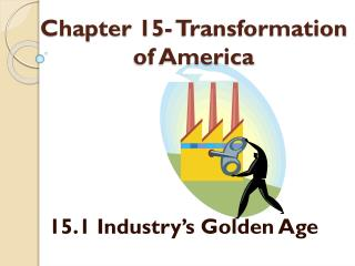 Chapter 15- Transformation of America