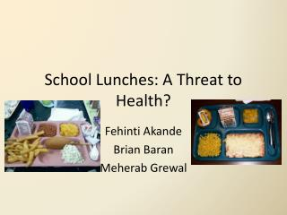 School  Lunches: A Threat to Health?