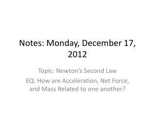 Notes: Monday, December 17, 2012