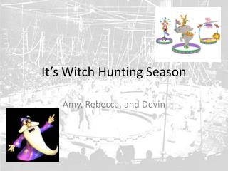 It's Witch Hunting Season
