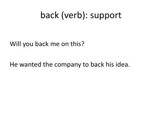 back (verb): support
