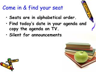 Come in & find your seat