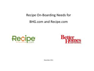 Recipe On-Boarding Needs for  BHG  and  Recipe December 2011