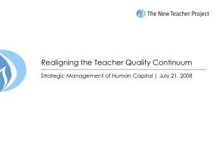 Realigning the Teacher Quality Continuum