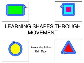 LEARNING SHAPES THROUGH MOVEMENT