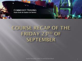 Course  recap  of the Friday  23 rd  of September