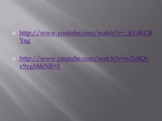 youtube/watch?v=_tjYoKCBYag youtube/watch?v=wZsSQvv9ygM&NR=1