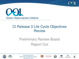 CI Release 3 Life Cycle Objectives Review