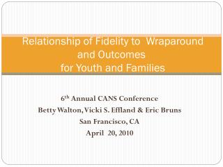 Relationship of Fidelity to  Wraparound  and Outcomes  for Youth and Families