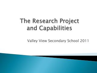 The Research Project  and  Capabilities