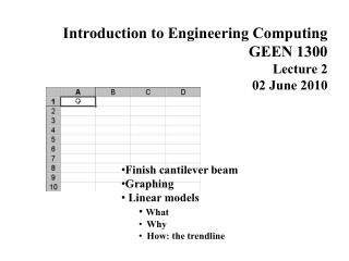 Introduction to Engineering Computing GEEN 1300 Lecture  2 02 June  2010 Finish cantilever beam