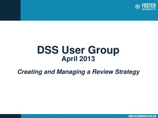 DSS User Group April 2013 Creating and Managing a Review Strategy