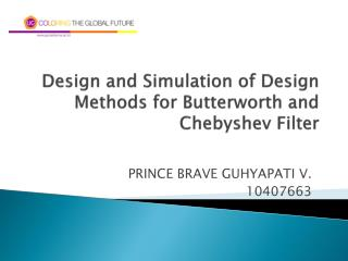 Design and Simulation of Design Methods for Butterworth and  Chebyshev  Filter