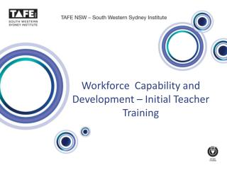 Workforce  Capability and Development –  Initial  Teacher Training