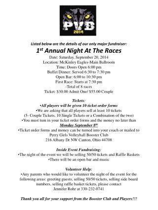 Listed below are the details of our only major fundraiser: 1 st  Annual Night At The Races