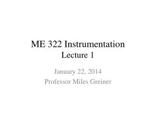 ME 322 Instrumentation Lecture 1