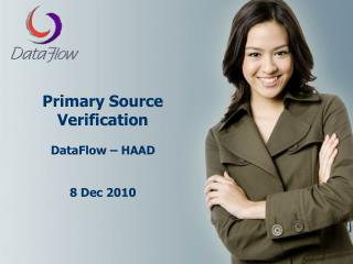 Primary Source Verification  DataFlow   HAAD   8 Dec 2010