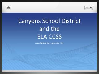 Canyons School District  and the  ELA CCSS