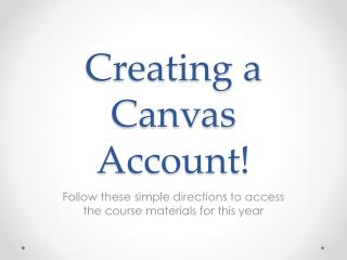 Creating a Canvas Account!