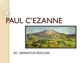 PAUL C�EZANNE