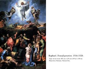 Raphael.  Transfiguration . 1516-1520. Type oil on wood, 405 cm × 278 cm (159 in × 109 in).