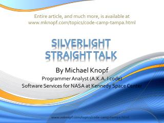 Entire article, and much more, is available at mknopf/topics/code-camp-tampa.html