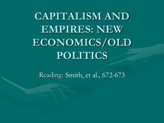 CAPITALISM AND EMPIRES: NEW ECONOMICS/OLD POLITICS