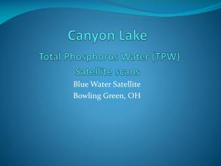 Canyon Lake Total Phosphorus Water (TPW) Satellite scans