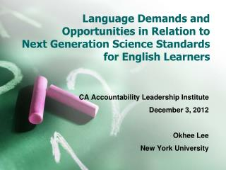CA Accountability Leadership Institute December 3, 2012 Okhee Lee New York University