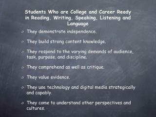 Students Who are College and Career Ready  in Reading, Writing, Speaking, Listening and Language